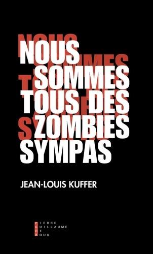 Nous sommes tous des zombies sympas
