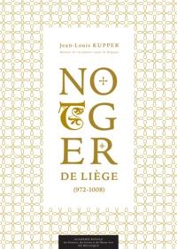 Jean-Louis Kupper - Notger de Liège (972-1008).