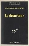 Jean-Louis Lafitte et Marcel Duhamel - Le déserteur.
