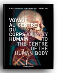 Jean-Louis Lamarque et Jean-Paul Sénac - Voyage au centre du corps humain.