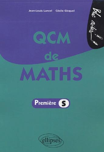 Jean-Louis Lancel et Cécile Gicquel - QCM de Maths 1e S.