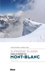 Jean-Louis Laroche et Florence Lelong - Alpinisme plaisir dans le massif du Mont-Blanc - Neige et mixte.