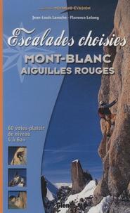 Jean-Louis Laroche et Florence Lelong - Escalades choisies - Mont-Blanc, Aiguilles Rouges.