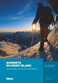 Jean-Louis Laroche et Florence Lelong - Sommets du Mont-Blanc - Les plus belles courses de Facile à Difficile.
