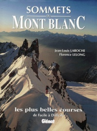 Jean-Louis Laroche et Florence Lelong - Sommets du Mont Blanc.