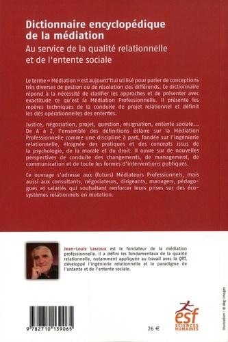 Dictionnaire encyclopédique de la médiation. Au service de la qualité relationnelle et de l'entente sociale