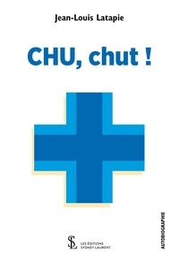 Jean-Louis Latapie - CHU, chut !.