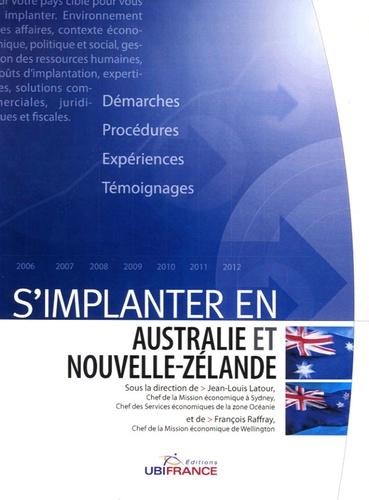 Jean-Louis Latour et François Raffray - S'implanter en Australie et Nouvelle-Zélande.