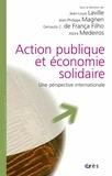 Jean-Louis Laville et Jean-Philippe Magnen - Action publique et économie solidaire - Une perspective internationale.