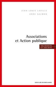 Jean-Louis Laville et Anne Salmon - Associations et action publique.