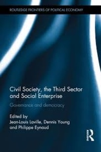 Jean-Louis Laville et Dennis R. Young - Civil Society, the Third Sector and Social Enterprise - Governance and Democracy.