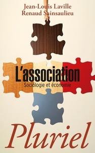 Jean-Louis Laville et Renaud Sainsaulieu - L'association - Sociologie et économie.