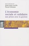 Jean-Louis Laville et Pascal Glémain - L'économie sociale et solidaire aux prises avec la gestion.