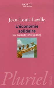 Jean-Louis Laville et Laurent Gardin - L'économie solidaire - Une perspective internationale.