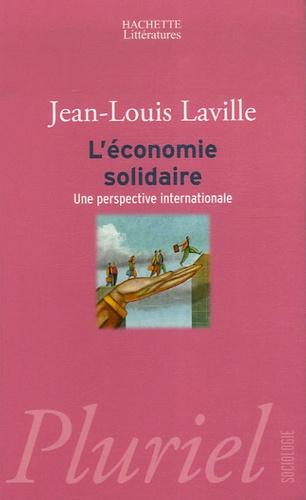 Jean-Louis Laville et Laurent Gardin - L'économie solidaire - Une perspective internationale.