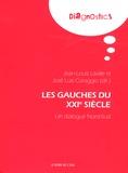 Jean-Louis Laville et José-Luis Coraggio - Les gauches du XXIe siècle - Un dialogue Nord-Sud.