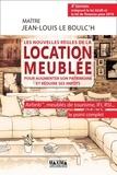 Jean-Louis Le Boulc'h - Les nouvelles règles de la location meublée - Pour augmenter son patrimoine et réduire ses impôts.