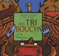 Jean-Louis Le Craver et Rémi Saillard - An tri bouc'h - Edition bilingue français-breton.