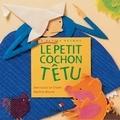 Jean-Louis Le Craver et Martine Bourre - Le petit cochon têtu.