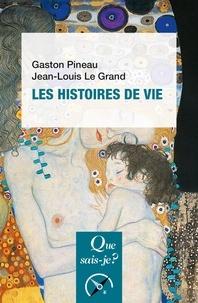 Jean-Louis Le Grand et Gaston Pineau - Les histoires de vie.