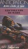 Jean-Louis Le May - Chroniques des temps à venir (6) - Les Volcans de Mars.