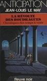 Jean-Louis Le May - Chroniques des temps à venir (7) - La Révolte des Boudragues.