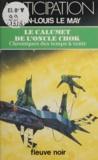 Jean-Louis Le May - Chroniques des temps à venir Tome 10 - Le Calumet de l'oncle Chok.