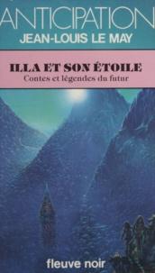 Jean-Louis Le May - Contes et légendes du futur Tome 1 - Illa et son étoile.