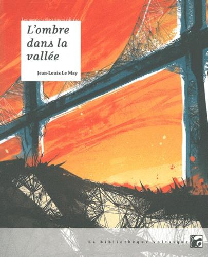 Jean-Louis Le May - L'ombre dans la vallée.