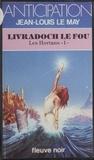 Jean-Louis Le May - Les Hortans (1) : Livradoch le Fou.