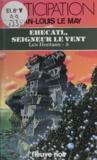 Jean-Louis Le May - Les Hortans Tome 3 - Ehecatl, seigneur le vent.