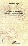 Jean-Louis Le Moigne - Exercices citoyens de veille épistémologique - En bonne intelligence de la complexité.