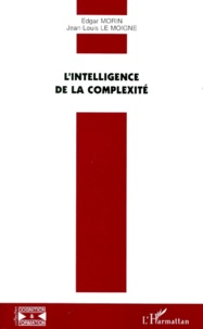 Jean-Louis Le Moigne et Edgar Morin - .