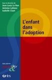 Jean-Louis Le Run et Antoine Leblanc - L'enfant dans l'adoption.