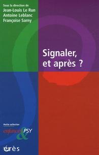Jean-Louis Le Run et Antoine Leblanc - Signaler, et après ?.