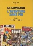 Jean-Louis Lechat - Le Lombard - L'aventure sans fin Tome 2, 1970-1996.