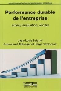 Jean-Louis Leignel et Emmanuel Ménager - Performance durable de l'entreprise - Piliers, évaluation, leviers.