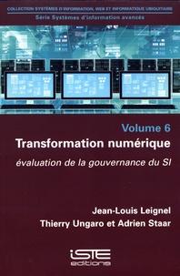 Jean-Louis Leignel et Thierry Ungaro - Systèmes d'information avancés - Volume 6, Transformation numérique : évaluation de la gouvernance du SI.