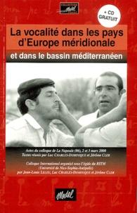 Jean-Louis Leleu et  Collectif - La vocalité dans les pays d'Europe méridionale et dans le bassin méditerranéen. - Actes du colloque de La Napoule (06), 2 et 3 mars 2000, avec CD.
