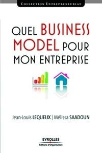 Jean-Louis Lequeux et Mélissa Saadoun - Quel Business Model pour mon entreprise.