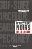 Jean-Louis Levet - GDF-Suez, Arcelor, EADS, Pechiney... - Les dossiers noirs de la droite.