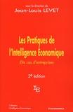 Jean-Louis Levet - Les Pratiques de l'Intelligence Economique - Dix cas d'entreprises.