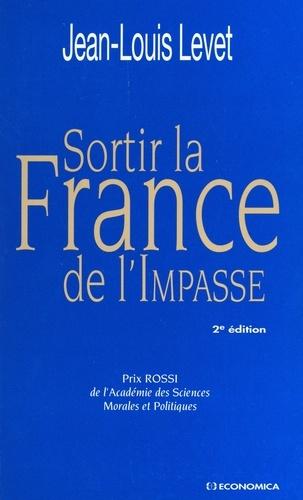 SORTIR LA FRANCE DE L'IMPASSE. 2ème édition