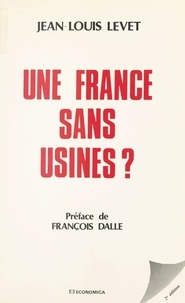 Jean-Louis Levet - Une France sans usines ?.