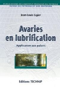 Jean-Louis Ligier - Avaries en lubrification - Application aux paliers.