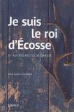 Jean-Louis Llombart - Je suis le roi d'Ecosse et autres récits de chasse.