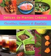 Jean-Louis Longuefosse - Délices de plantes créoles - Recettes, saveurs & bienfaits.