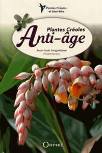 Jean-Louis Longuefosse - Plantes créoles anti-âge.