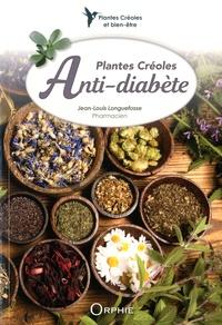 Jean-Louis Longuefosse - Plantes créoles anti-diabète.