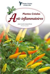 Jean-Louis Longuefosse - Plantes créoles anti-inflammatoires.